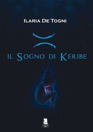 Il sogno di Keribe by Ilaria De Togni