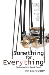 Something for Everything (Automatons, #2)