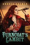 The Turncoat's Gambit (The Inventor's Secret, #3)