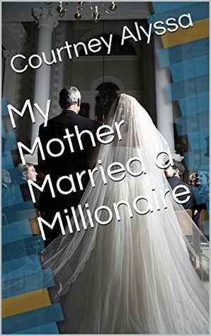 My Mother Married a Millionaire