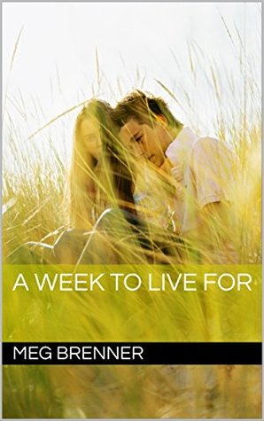A Week To Live For