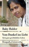 Vom Dunkel ins Licht: Kein ganz gewöhnliches Leben. Autobiografischer Bericht (Unionsverlag Taschenbücher)