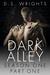 Dark Alley: Part One (Dark Alley, #1A-#1D)
