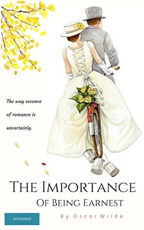 The Important of Being Earnest (Annotated)