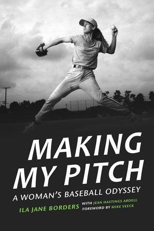 Making My Pitch: A Womans Baseball Odyssey