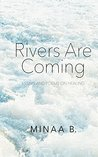 Book cover for Rivers Are Coming: Essays and Poems on Healing