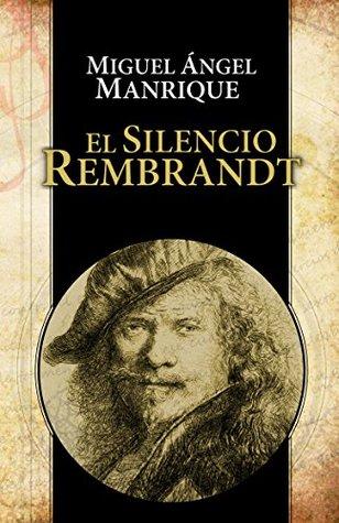 El Silencio Rembrandt