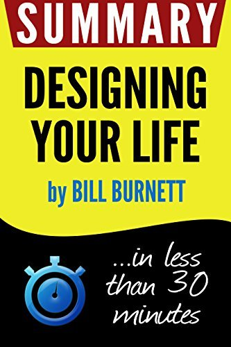 Summary of Designing Your Life: How to Build a Well-Lived, Joyful Life