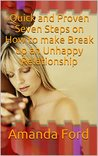 Quick and Proven Seven Steps on How to make Break up an Unhappy Relationship