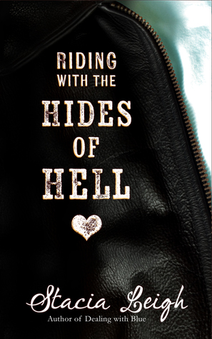 Riding with the Hides of Hell by Stacia Leigh