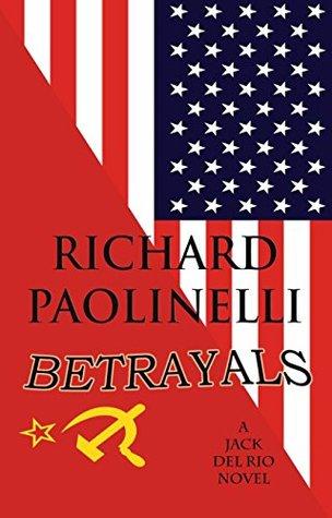 Betrayals: A Jack Del Rio Thriller