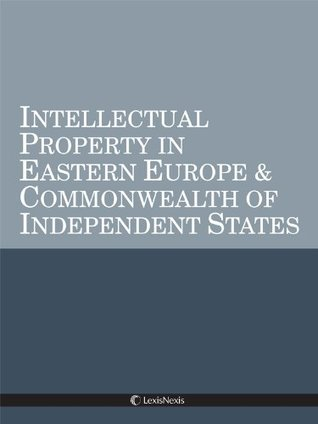 Intellectual Property in Eastern Europe & Commonwealth of Independent States