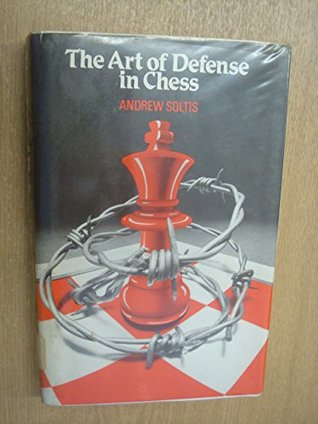 The Art Of Defense In Chess By Andrew Soltis
