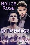 No Restrictions (D/s Book 2)