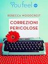 Correzioni pericolose by Rebecca Woodcrest