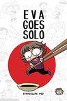 Eva Goes Solo by Evangeline Neo