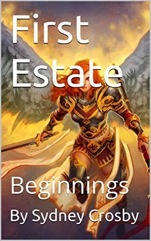 First Estate: Beginnings (The Seventh Angel Book 1)