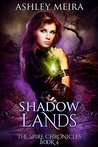 Shadowlands (The Spire Chronicles, #4)