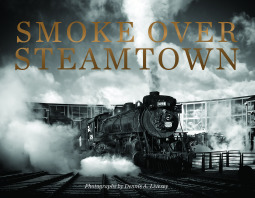 Smoke Over Steamtown by Dennis Livesey