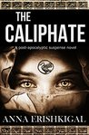 The Caliphate by Anna Erishkigal