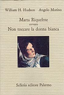 Marta Riquelme ovvero Non toccare la donna bianca