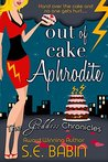 Out of Cake Aphrodite (The Goddess Chronicles #4)