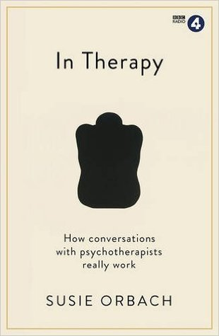 Ebook In Therapy: How Conversations With Psychotherapists Really Work by Susie Orbach TXT!