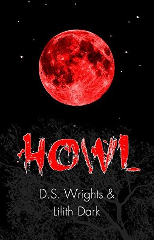 Howl (Howl, #1) by D.S. Wrights
