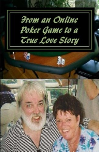 From an Online Poker Game to a True Love Story: Memories of My Baby and Our Wonderful Life Together