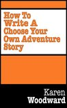 How to Write a CYOA Story: The Story That's Also a Game!