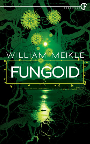 Fungoid by William Meikle Scottish, living in Canada.