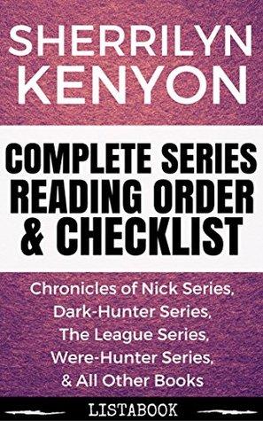 Sherrilyn Kenyon Series Reading Order & Checklist: Series List in Order - Dark Hunter Series, Belador Series, The League Series, Chronicles of Nick Series (Listabook Series Order Book 14)