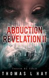 Abduction Revelation II: Truth Be Told