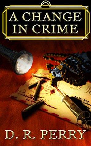 A Change In Crime: A Supernatural Depression-Era Thriller (La Famiglia di Mostri Book 1)