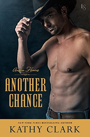 Another Chance (Austin Heroes #3)