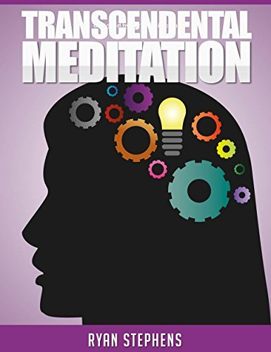 TRANSCENDENTAL MEDITATION: Transcendental Meditation for Beginners: How To Do Transcendental Meditation To Lower Stress, Increase Mental Clarity And Enhance ... In Your Life (Meditation Books Book 1)