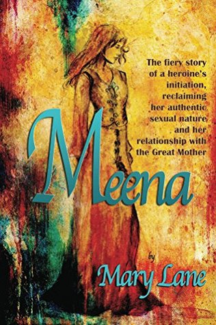 Meena: The Fiery Story of a Heroine's Initiation