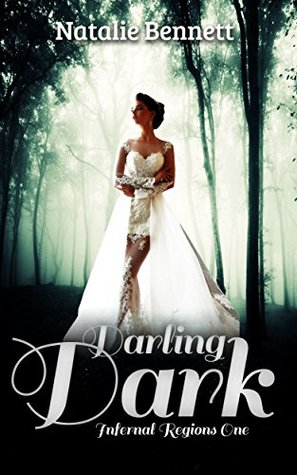 Darling Dark (Infernal Regions #1) by Natalie Bennett