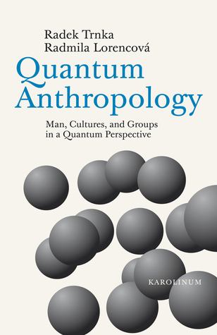 Quantum Anthropology: Man, Cultures, and Groups in a Quantum Perspective