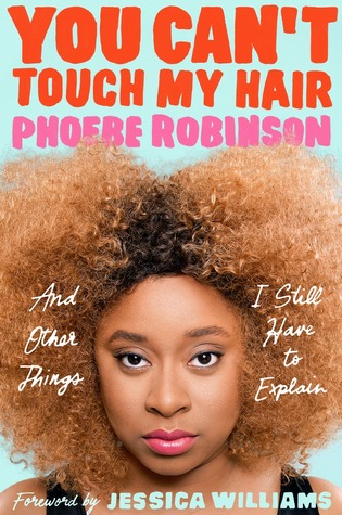 You Can't Touch My Hair: And Other Things I Still Have to Explain (Paperback)