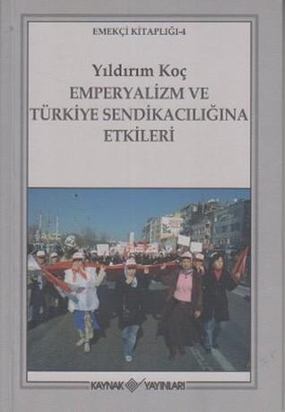 Emperyalizm ve Türkiye Sendikacılığına Etkileri