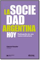 La sociedad argentina hoy: Radiografía de una nueva estructura