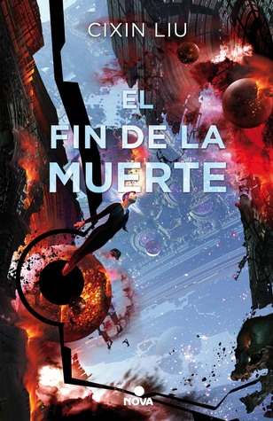El Fin de la Muerte (Remembrance of Earth's Past, #3)