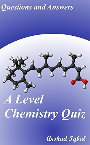 A Level Chemistry Quiz Questions and Answers: Multiple Choice MCQs Practice Tests