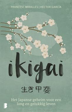 Ikigai: De Japanse geheimen voor een lang, gezond en gelukkig leven