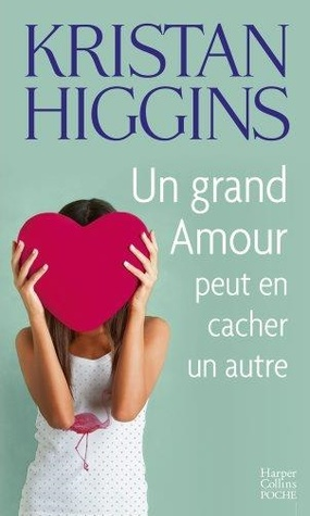 Ebook Un Grand Amour peut en cacher un autre by Kristan Higgins DOC!