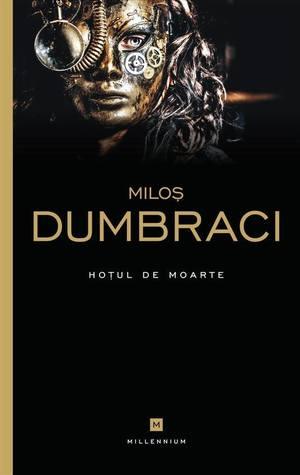 Hoțul de moarte by Miloș Dumbraci