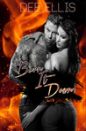 Burn It Down (Burn Series #2)