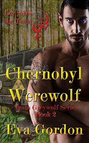 Chernobyl Werewolf (Team Greywolf Series, #2)
