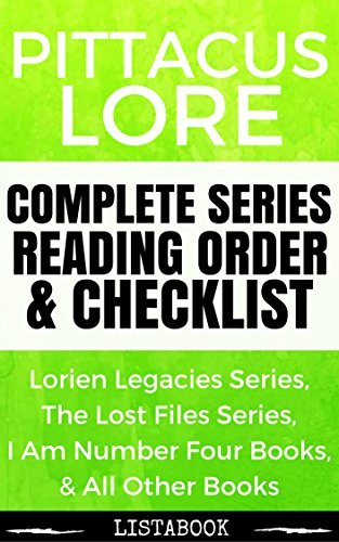 Pittacus Lore Series Reading Order & Checklist: Series List in Order - Lorien Legacies Series, The Lost Files Series, I Am Number Four Books, & All Other Works (Listabook Series Order Book 13)
